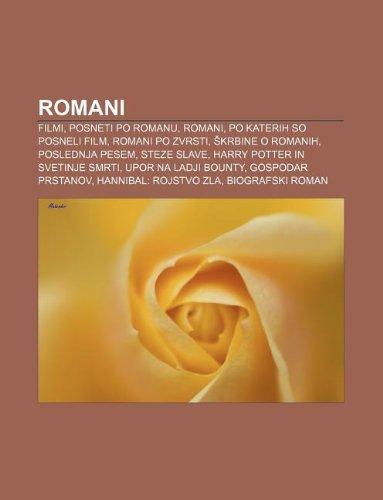 9781233391912: Romani: Filmi, Posneti Po Romanu, Romani, Po Katerih So Posneli Film, Romani Po Zvrsti, Krbine O Romanih, Poslednja Pesem, Ste