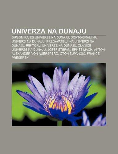 9781233392544: Univerza Na Dunaju: Diplomiranci Univerze Na Dunaju, Doktorirali Na Univerzi Na Dunaju, Predavatelji Na Univerzi Na Dunaju