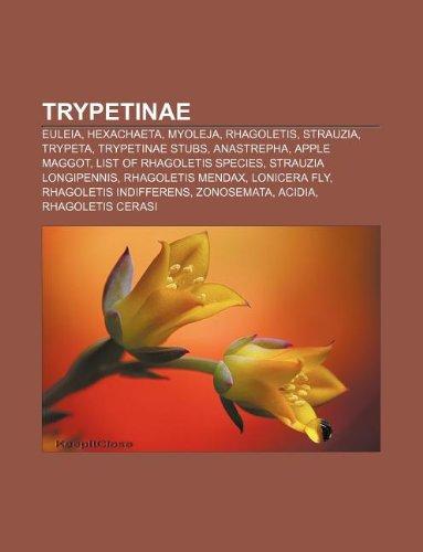 9781233436897: Trypetinae: Euleia, Hexachaeta, Myoleja, Rhagoletis, Strauzia, Trypeta, Trypetinae Stubs, Anastrepha, Apple Maggot, List of Rhagol