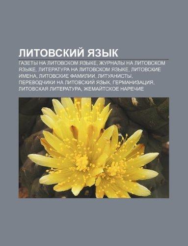 9781233564446: Litovskii Yazyk: Gazety Na Litovskom Yazyke, Zhurnaly Na Litovskom Yazyke, Literatura Na Litovskom Yazyke, Litovskie Imena, Litovskie F
