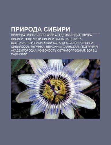 9781233574766: Priroda Sibiri: Priroda Novosibirskogo Akademgorodka, Flora Sibiri, Endemiki Sibiri, Lipa Nashchokina