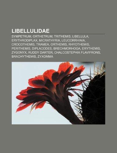 9781233897209: Libellulidae: Sympetrum, Orthetrum, Trithemis, Libellula, Erythrodiplax, Micrathyria, Leucorrhinia, Crocothemis, Tramea, Orthemis, R
