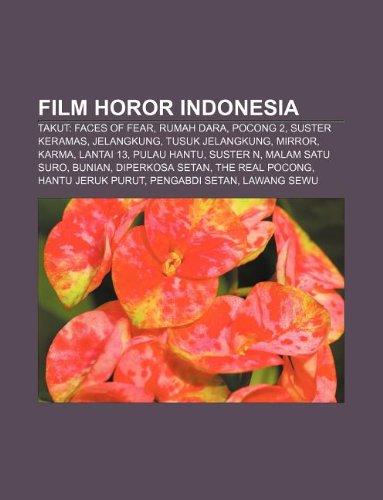 9781233899234: Film horor Indonesia: Takut: Faces of Fear, Rumah Dara, Pocong 2, Suster Keramas, Jelangkung, Tusuk Jelangkung, Mirror, Karma, Lantai 13