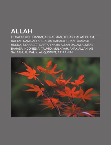 9781233899609: Allah: Filsafat ketuhanan, Ar Rahman, Tuhan dalam Islam, Daftar nama Allah dalam bahasa Ibrani, Asma'ul husna, Syahadat