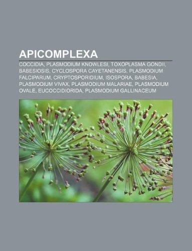 9781233899982: Apicomplexa: Coccidia, Plasmodium Knowlesi, Toxoplasma Gondii, Babesiosis, Cyclospora Cayetanensis, Plasmodium Falciparum, Cryptosp