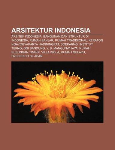 9781233900145: Arsitektur Indonesia: Arsitek Indonesia, Bangunan Dan Struktur Di Indonesia, Rumah Banjar, Rumah Tradisional, Keraton Ngayogyakarta Hadining