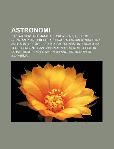 9781233900350: Astronomi: Daftar gerhana matahari, Proyek NEO, Hukum Gerakan Planet Kepler, Kawah tabrakan benda luar angkasa di Bumi
