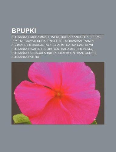 9781233900367: Bpupki: Soekarno, Mohammad Hatta, Daftar Anggota Bpupki-Ppki, Megawati Soekarnoputri, Mohammad Yamin, Achmad Soebardjo, Agus S