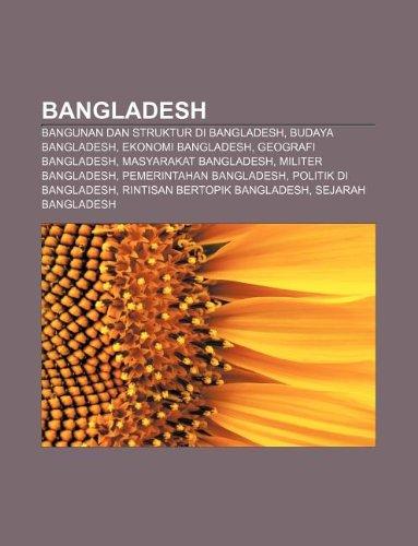 9781233900732: Bangladesh: Bangunan dan struktur di Bangladesh, Budaya Bangladesh, Ekonomi Bangladesh, Geografi Bangladesh, Masyarakat Bangladesh