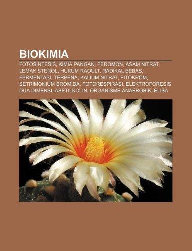 9781233901074: Biokimia: Fotosintesis, Kimia pangan, Feromon, Asam nitrat, Lemak sterol, Hukum Raoult, Radikal bebas, Fermentasi, Terpena, Kalium nitrat