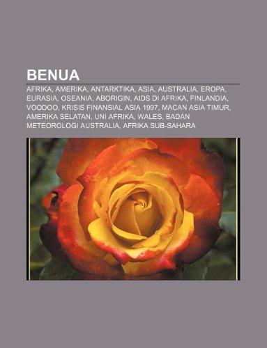 9781233901098: Benua: Afrika, Amerika, Antarktika, Asia, Australia, Eropa, Eurasia, Oseania, Aborigin, AIDS Di Afrika, Finlandia, Voodoo