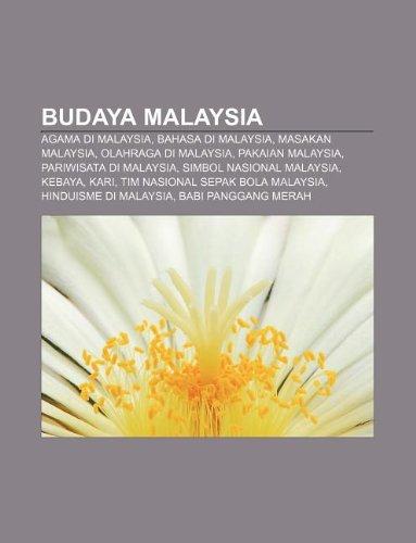 9781233901265: Budaya Malaysia: Agama Di Malaysia, Bahasa Di Malaysia, Masakan Malaysia, Olahraga Di Malaysia, Pakaian Malaysia, Pariwisata Di Malaysi