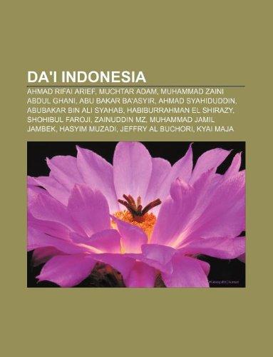 9781233901470: Da'i Indonesia: Ahmad Rifai Arief, Muchtar Adam, Muhammad Zaini Abdul Ghani, Abu Bakar Ba'asyir, Ahmad Syahiduddin, Abubakar Bin Ali S