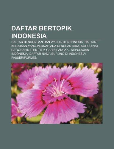 9781233901920: Daftar Bertopik Indonesia: Daftar Bendungan Dan Waduk Di Indonesia, Daftar Kerajaan Yang Pernah ADA Di Nusantara