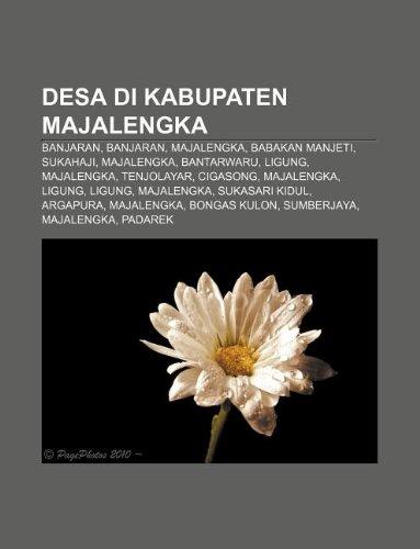 9781233902323: Desa Di Kabupaten Majalengka: Banjaran, Banjaran, Majalengka, Babakan Manjeti, Sukahaji, Majalengka, Bantarwaru, Ligung, Majalengka, Tenjolayar