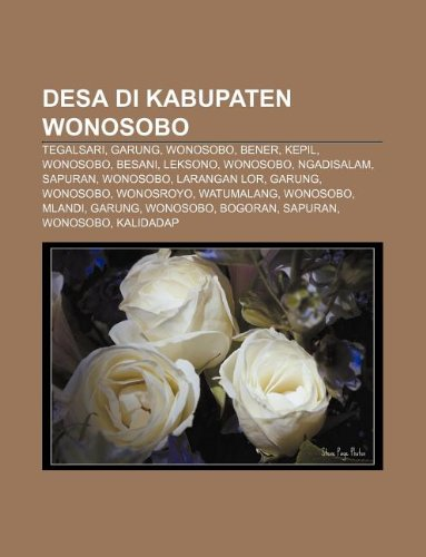 9781233902361: Desa Di Kabupaten Wonosobo: Tegalsari, Garung, Wonosobo, Bener, Kepil, Wonosobo, Besani, Leksono, Wonosobo, Ngadisalam, Sapuran, Wonosobo