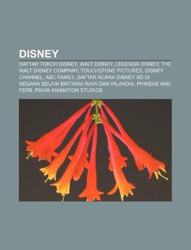 9781233902552: Disney: Daftar Tokoh Disney, Walt Disney, Legenda Disney, the Walt Disney Company, Touchstone Pictures, Disney Channel, ABC Fa