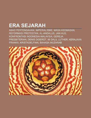 9781233902842: Era Sejarah: Abad Pertengahan, Imperialisme, Masa Keemasan, Reformasi Protestan, Al-Andalus, Jan Hus, Konfrontasi Indonesia-Malaysi