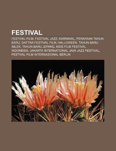 9781233903030: Festival: Festival Film, Festival Jazz, Karnaval, Perayaan Tahun Baru, Daftar Festival Film, Halloween, Tahun Baru Imlek, Tahun