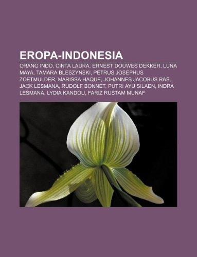 9781233903207: Eropa-Indonesia: Orang Indo, Cinta Laura, Ernest Douwes Dekker, Luna Maya, Tamara Bleszynski, Petrus Josephus Zoetmulder, Marissa Haque
