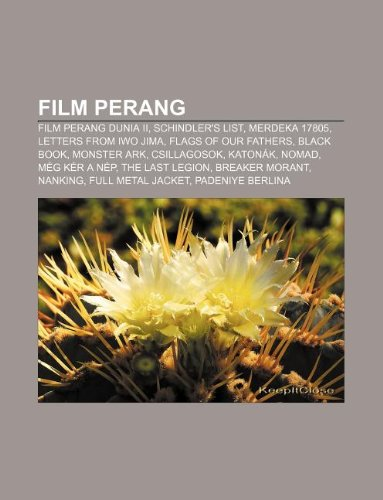 9781233903221: Film Perang: Film Perang Dunia II, Schindler's List, Merdeka 17805, Letters from Iwo Jima, Flags of Our Fathers, Black Book, Monste