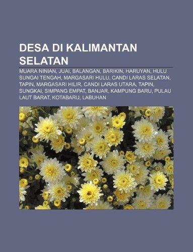 9781233903337: Desa Di Kalimantan Selatan: Muara Ninian, Juai, Balangan, Barikin, Haruyan, Hulu Sungai Tengah, Margasari Hulu, Candi Laras Selatan, Tapin