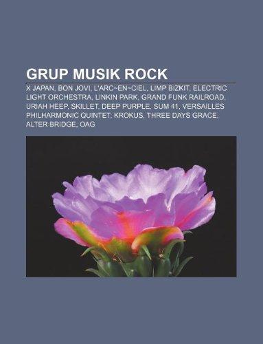 9781233904136: Grup musik rock: X Japan, Bon Jovi, L'Arc~en~Ciel, Limp Bizkit, Electric Light Orchestra, Linkin Park, Grand Funk Railroad, Uriah Heep, Skillet