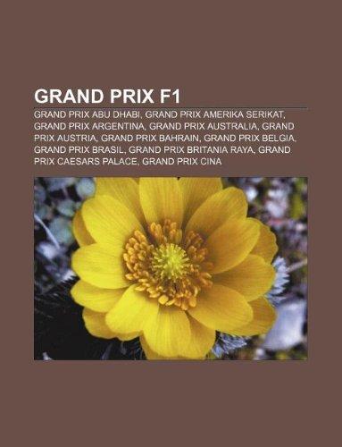 9781233904259: Grand Prix F1: Grand Prix Abu Dhabi, Grand Prix Amerika Serikat, Grand Prix Argentina, Grand Prix Australia, Grand Prix Austria (Indonesian Edition)
