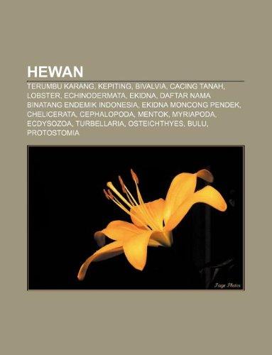 9781233904297: Hewan: Terumbu karang, Kepiting, Bivalvia, Cacing tanah, Lobster, Echinodermata, Ekidna, Daftar nama binatang endemik Indonesia (Indonesian Edition)