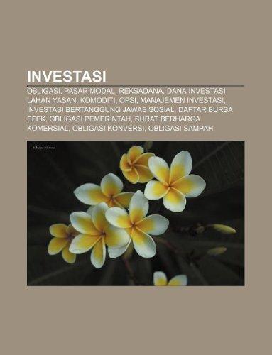 9781233904815: Investasi: Obligasi, Pasar Modal, Reksadana, Dana Investasi Lahan Yasan, Komoditi, Opsi, Manajemen Investasi