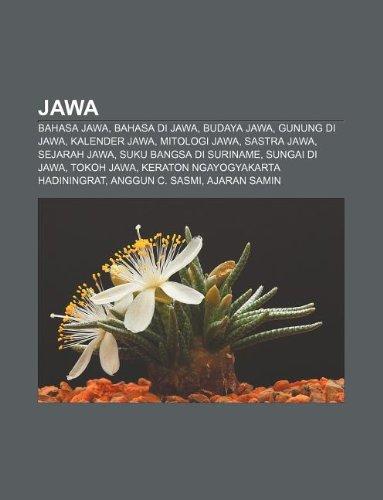 9781233905218: Jawa: Bahasa Jawa, Bahasa Di Jawa, Budaya Jawa, Gunung Di Jawa, Kalender Jawa, Mitologi Jawa, Sastra Jawa, Sejarah Jawa
