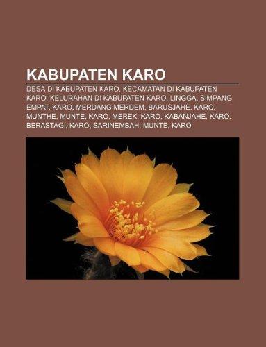 9781233905591: Kabupaten Karo: Desa Di Kabupaten Karo, Kecamatan Di Kabupaten Karo, Kelurahan Di Kabupaten Karo, Lingga, Simpang Empat, Karo, Merdang