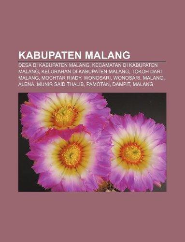 9781233905966: Kabupaten Malang: Desa Di Kabupaten Malang, Kecamatan Di Kabupaten Malang, Kelurahan Di Kabupaten Malang, Tokoh Dari Malang, Mochtar Ria