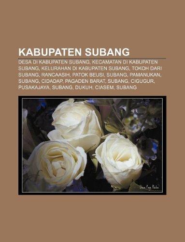 9781233905980: Kabupaten Subang: Desa Di Kabupaten Subang, Kecamatan Di Kabupaten Subang, Kelurahan Di Kabupaten Subang, Tokoh Dari Subang, Rancaasih