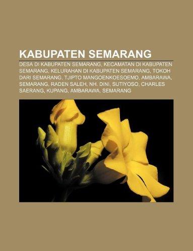 9781233906017: Kabupaten Semarang: Desa di Kabupaten Semarang, Kecamatan di Kabupaten Semarang, Kelurahan di Kabupaten Semarang, Tokoh dari Semarang (Indonesian Edition)