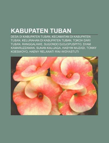 9781233906079: Kabupaten Tuban: Desa Di Kabupaten Tuban, Kecamatan Di Kabupaten Tuban, Kelurahan Di Kabupaten Tuban, Tokoh Dari Tuban, Ranggalawe