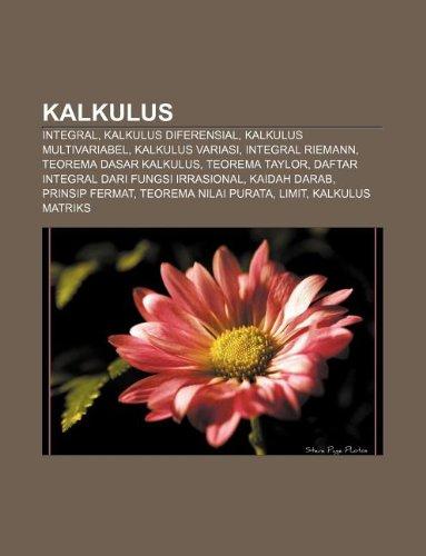 9781233906352: Kalkulus: Integral, Kalkulus Diferensial, Kalkulus Multivariabel, Kalkulus Variasi, Integral Riemann, Teorema Dasar Kalkulus, Te