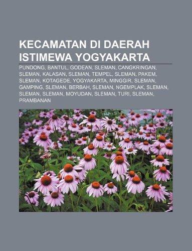9781233906550: Kecamatan Di Daerah Istimewa Yogyakarta: Pundong, Bantul, Godean, Sleman, Cangkringan, Sleman, Kalasan, Sleman, Tempel, Sleman, Pakem, Sleman