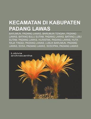 9781233907298: Kecamatan Di Kabupaten Padang Lawas: Barumun, Padang Lawas, Barumun Tengah, Padang Lawas, Batang Bulu Sutam, Padang Lawas, Batang Lubu Sutam