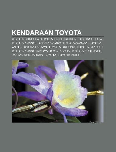 9781233907892: Kendaraan Toyota: Toyota Corolla, Toyota Land Cruiser, Toyota Celica, Toyota Kijang, Toyota Camry, Toyota Avanza, Toyota Yaris, Toyota C