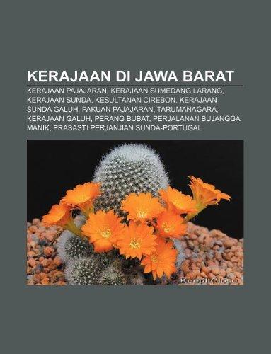 9781233908035: Kerajaan Di Jawa Barat: Kerajaan Pajajaran, Kerajaan Sumedang Larang, Kerajaan Sunda, Kesultanan Cirebon, Kerajaan Sunda Galuh