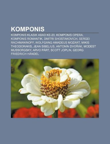 9781233908424: Komponis: Komponis Klasik Abad Ke-20, Komponis Opera, Komponis Romantik, Dmitri Shostakovich, Sergei Rachmaninoff, Wolfgang Amad