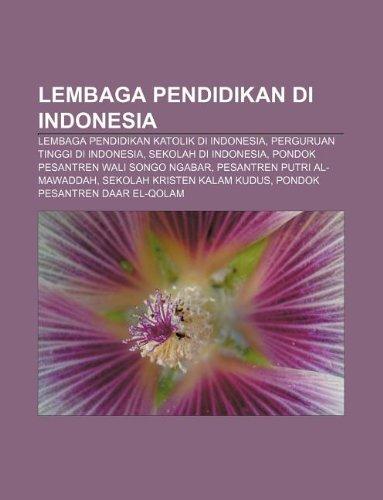 9781233909421: Lembaga pendidikan di Indonesia: Lembaga pendidikan Katolik di Indonesia, Perguruan tinggi di Indonesia, Sekolah di Indonesia