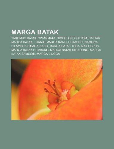 9781233909810: Marga Batak: Tarombo Batak, Simarmata, Simbolon, Gultom, Daftar marga Batak, Turnip, Marga Karo, Hutasoit, Namora Silambok Sibagariang