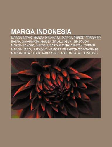9781233909827: Marga Indonesia: Marga Batak, Marga Minahasa, Marga Ambon, Tarombo Batak, Simarmata, Marga Simalungun, Simbolon, Marga Sangir, Gultom