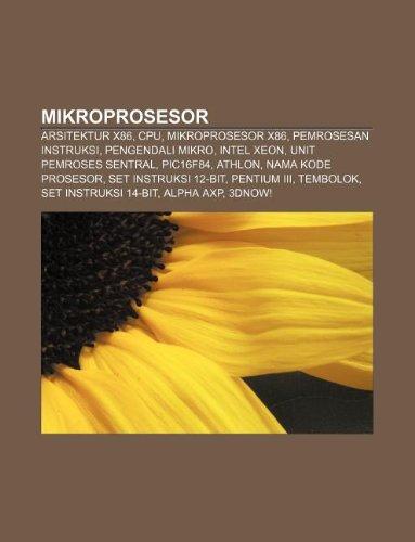 9781233910144: Mikroprosesor: Arsitektur X86, CPU, Mikroprosesor X86, Pemrosesan Instruksi, Pengendali Mikro, Intel Xeon, Unit Pemroses Sentral, Pic
