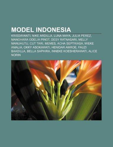 9781233910403: Model Indonesia: Krisdayanti, Nike Ardilla, Luna Maya, Julia Perez, Manohara Odelia Pinot, Desy Ratnasari, Melly Manuhutu, Cut Tari, Me