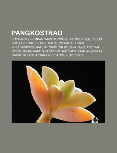 9781233911219: Pangkostrad: Soeharto, Pembantaian di Indonesia 1965-1966, Kasus dugaan korupsi Soeharto, Wiranto, Umar Wirahadikusumah