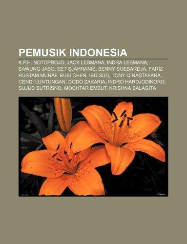 9781233912230: Pemusik Indonesia: K.P.H. Notoprojo, Jack Lesmana, Indra Lesmana, Sawung Jabo, Eet Sjahranie, Benny Soebardja, Fariz Rustam Munaf, Bubi C