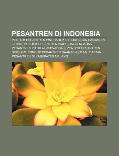 9781233913510: Pesantren Di Indonesia: Pondok Pesantren Walibarokah Burengan Banjaran Kediri, Pondok Pesantren Wali Songo Ngabar, Pesantren Putri Al-Mawaddah